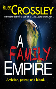 A Family Empire - by Russ Crossley