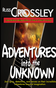 Adventures Into the Unknown - by Russ Crossley
