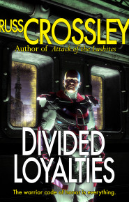 Divided Loyalties - Russ Crossley