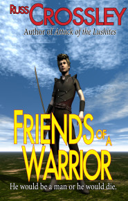 Friends Of A Warrior - Russ Crossley