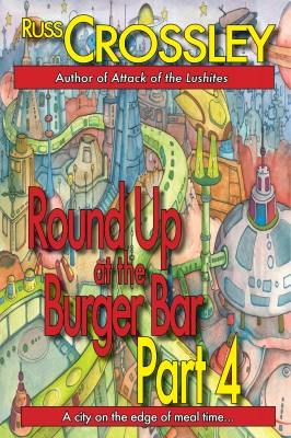 Round Up at the Burger Bar – Part 4