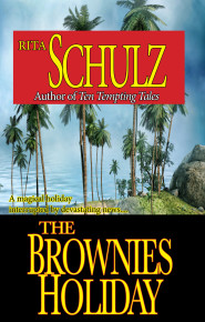 The Brownie's Holiday by Rita Schulz