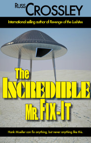 The Incredible Mr. Fix It - Russ Crossley