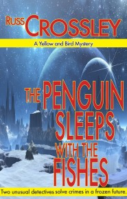 The Penguin Sleeps With the Fishes - Russ Crossley