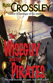The Wise Guy and the Pirates  - Russ Crossley