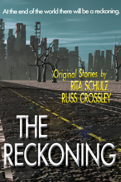 The Reckoning –  by Rita Schulz & Russ Crossley