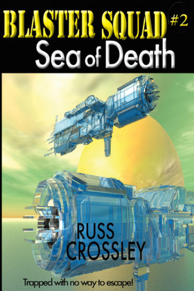 Blaster Squad #2 Sea of Death by Russ Crossley