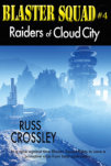 Blaster Squad #4 -Raiders Of Cloud City – Russ Crossley
