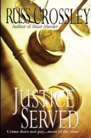 Justice Served -Russ Crossley