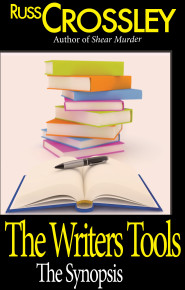 Writers Tools -The Synopsis - Russ Crossley