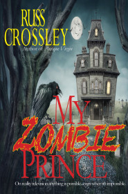 My Zombie Prince by Russ Crossley