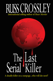 The Last Serial Killer by Russ Crossley