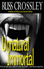Unnatural Immortal - Russ Crossley
