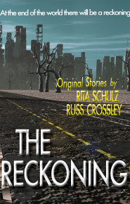 The Reckoning by Rita Schulz and Russ Crossley