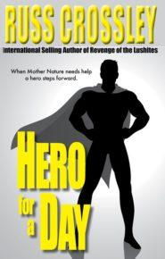 Hero For A Day - Russ Crossley