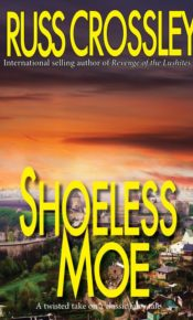 Shoeless Moe - By Russ Crossley