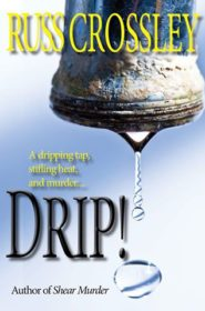 Drip! - by Russ Crossley