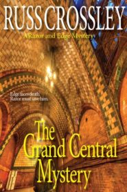 The Grand Central Mystery - Russ Crossley