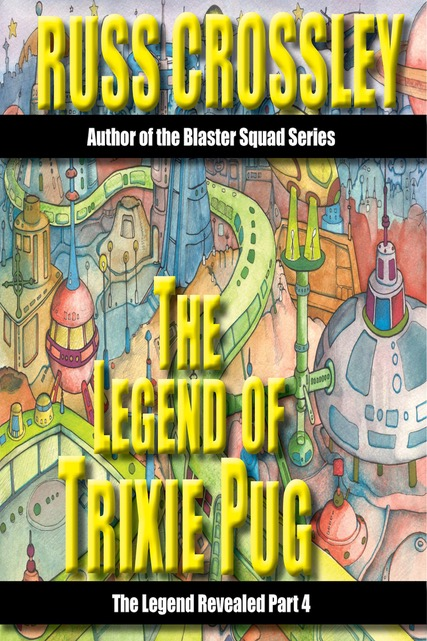 The Legend Of Trixie Pug – Part 4