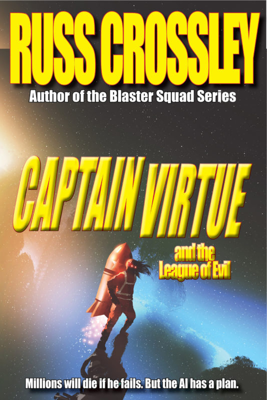 Captain Virtue and The League Of Evil by Russ Crossley